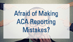 1-6_afraid-of-making-aca-reporting-mistakes_small