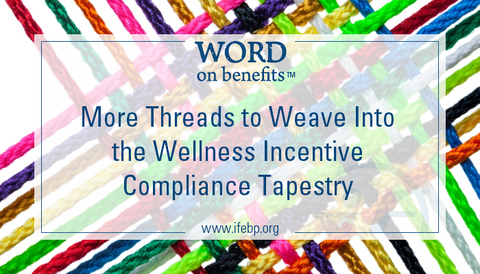 8-18_More-Threads-to-Weave-into-the-Wellness-Incentive-Compliance-Tapestry_Large