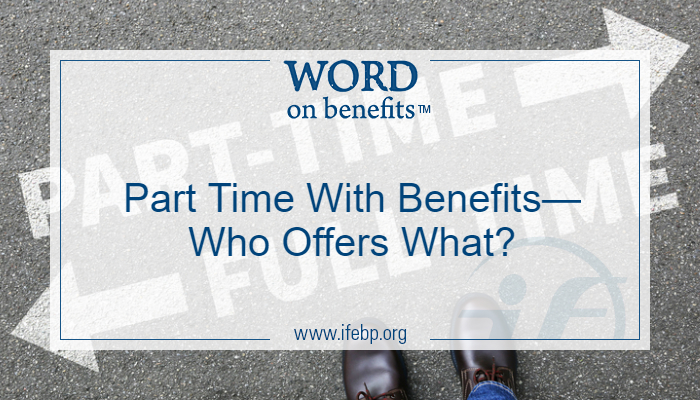 Part Time With Benefits—Who Offers What?