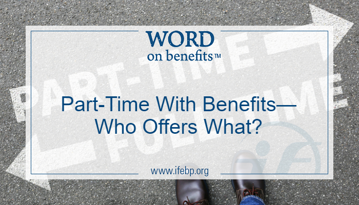 Part-Time With Benefits—Who Offers What?