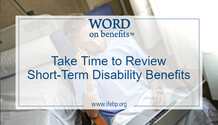 Take Time to Review Short-Term Disability Benefits