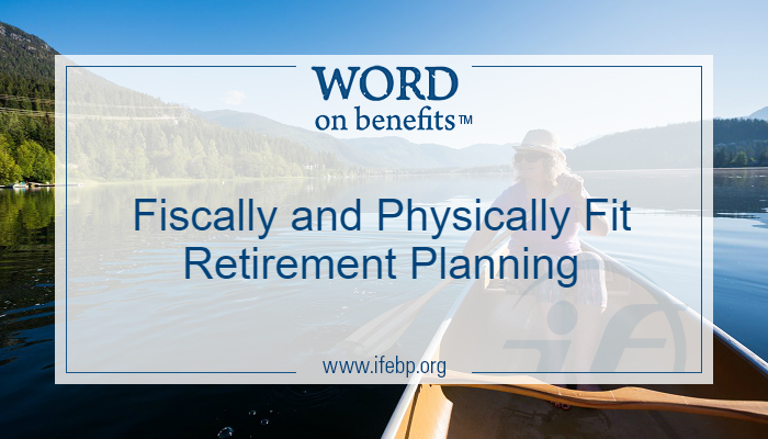 Fiscally and Physically Fit Retirement Planning