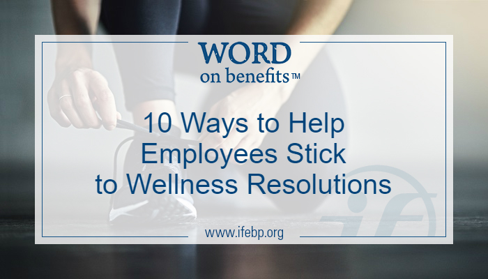 10 Ways to Help Employees Stick to Wellness Resolutions