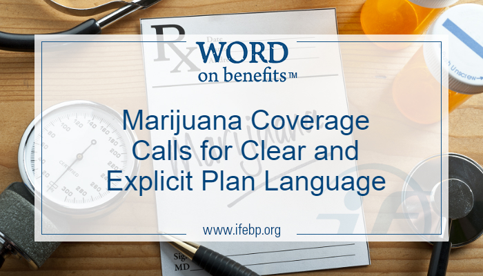 Marijuana Coverage Calls for Clear and Explicit Plan Language