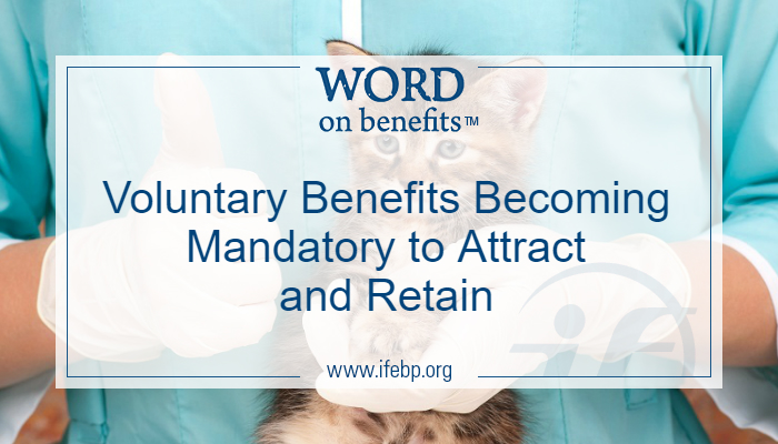 Voluntary Benefits Becoming Mandatory to Attract and Retain