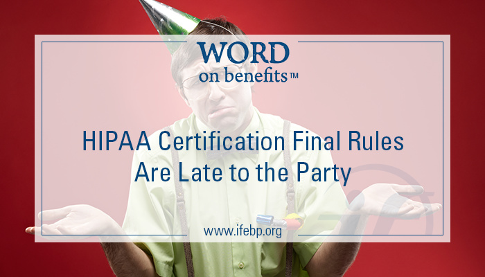 10-29_hipaa-certification-final-rules-late-to-the-party
