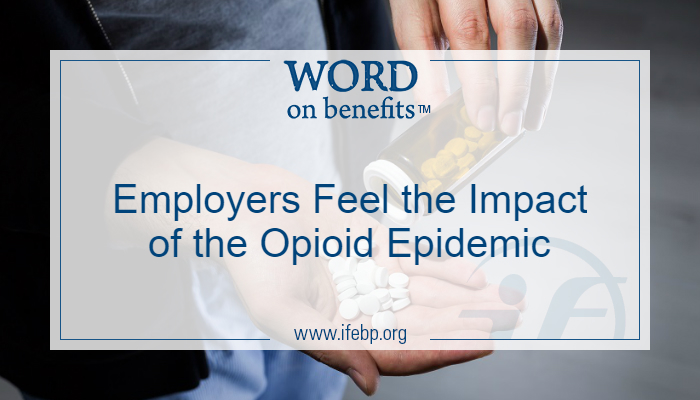 Employers Feel the Impact of the Opioid Epidemic