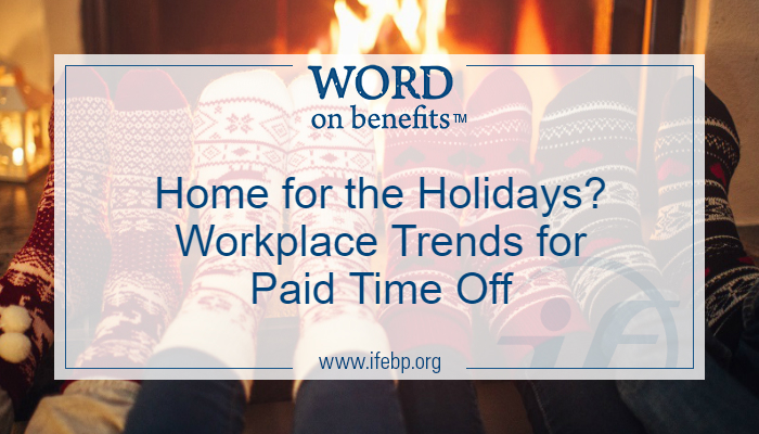 Home for the Holidays? Workplace Trends for Paid Time Off
