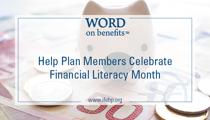 11-3_help-plan-members-celebrate-financial-literacy-month