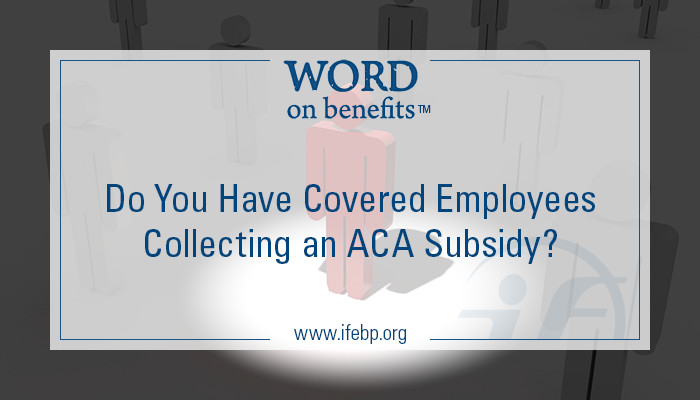 11-5_Do-You-Have-Covered-Employees-Collecting-ACA-Subsidy_large
