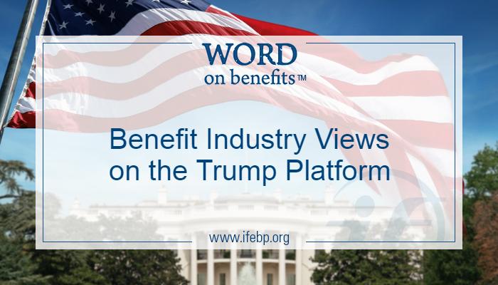 Benefit Industry Views on the Trump Platform