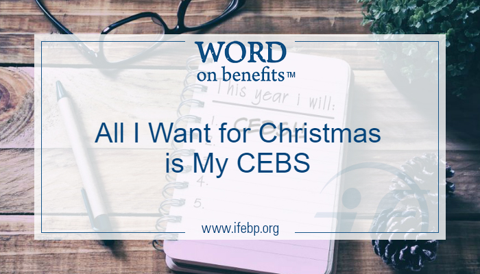 All I Want for Christmas is My CEBS