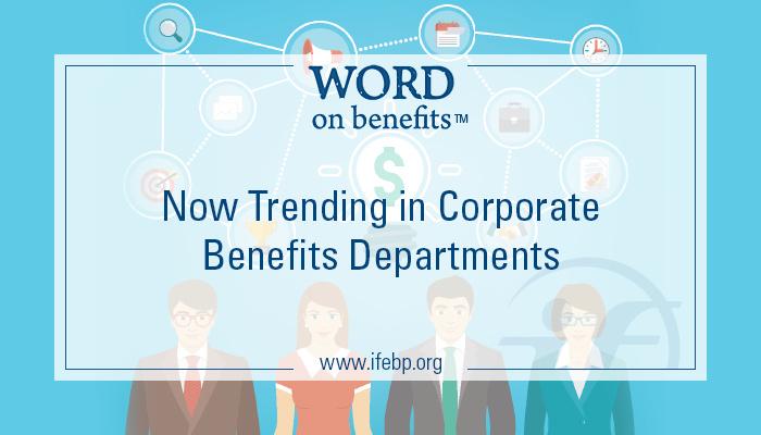 12-15_now-trending-corporate-benefits-departments