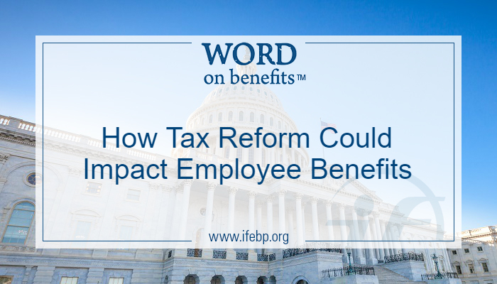 How Tax Reform Could Impact Employee Benefits