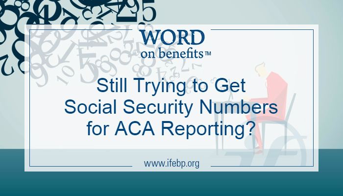 Still Trying to Get Social Security Numbers for ACA Reporting?