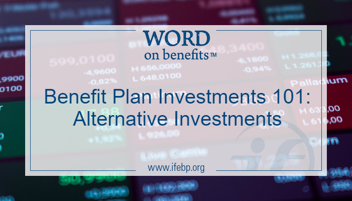 Benefit Plan Investments 101: Alternative Investments