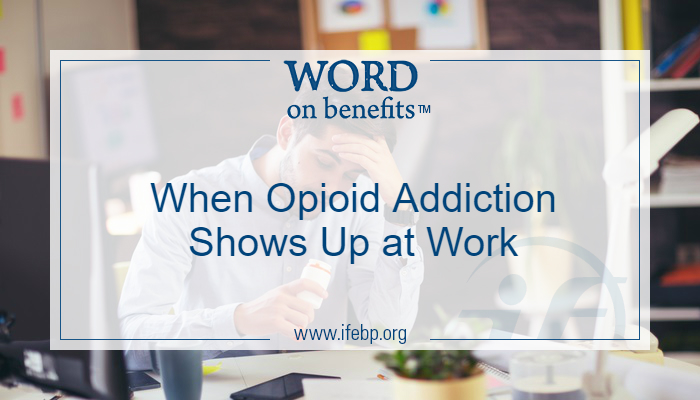 When Opioid Addiction Shows Up at Work