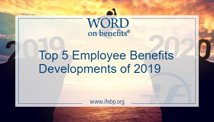 Top 5 Employee Benefits Developments of 2019
