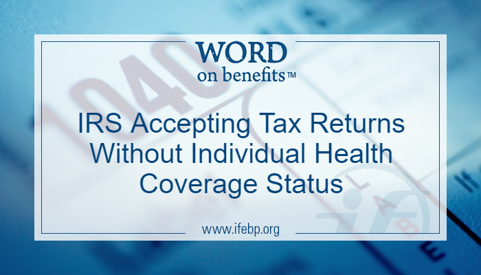 IRS Accepting Tax Returns Without Individual Health Coverage Status
