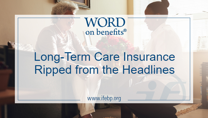 Long-Term Care Insurance—Ripped from the Headlines