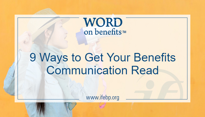 9 Ways to Get Your Benefits Communication Read