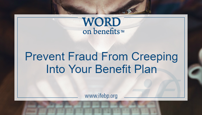 Prevent Fraud From Creeping Into Your Benefit Plan
