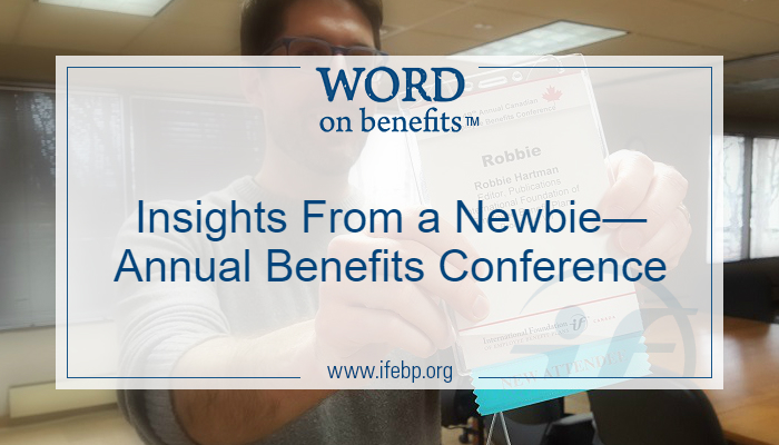 Insights From a Newbie—Annual Benefits Conference