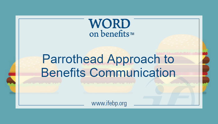 Parrothead Approach to Benefits Communication