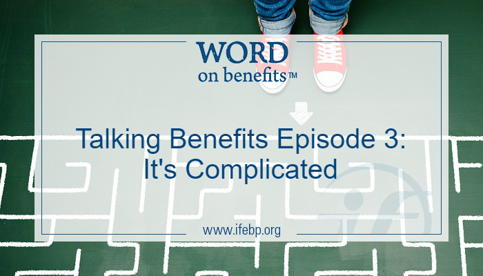 Talking Benefits Episode 3: It's Complicated
