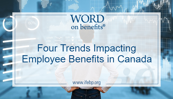 Four Trends Impacting Employee Benefits in Canada