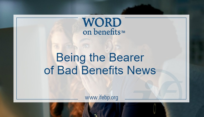 Being the Bearer of Bad Benefits News