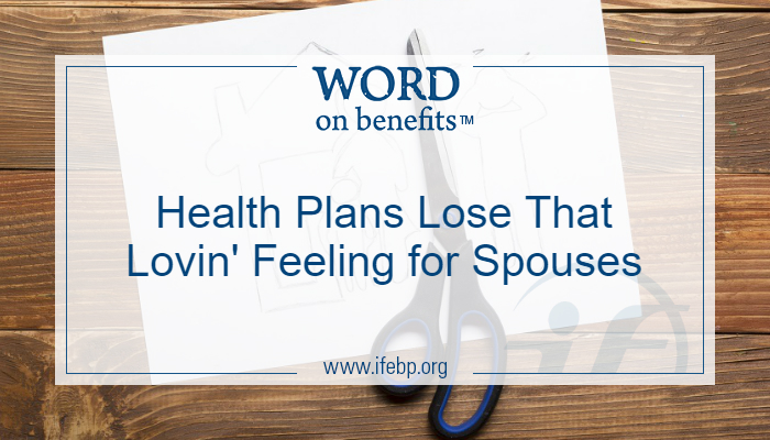 Health Plans Lose That Lovin' Feeling for Spouses