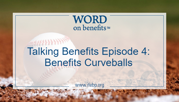 Talking Benefits Episode 4: Benefits Curveballs