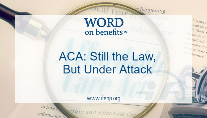 ACA: Still the Law, But Under Attack