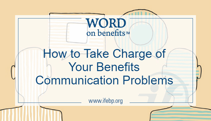 How to Take Charge of Your Benefits Communication Problems