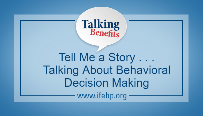 Tell Me a Story . . . Talking About Behavioral Decision Making