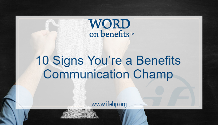 10 Signs You're a Benefits Communication Champ