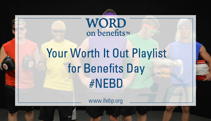 4-4_Your-Worth-It-Out-Playlist-for-Benefits-Day_Large
