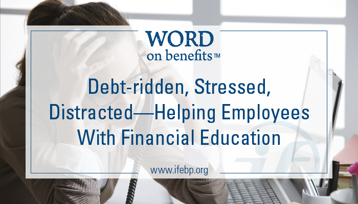 4-7_Debt-ridden-Stressed-Distracted-Helping-Employees-With-Financial-Education_Large