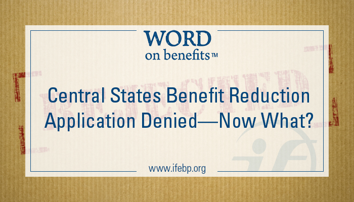 5-12_Central-States-Benefit-Reduction-Application-Denied-Now-What_Large