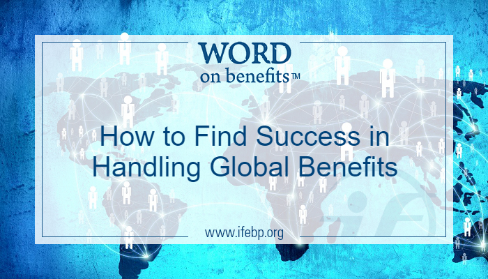 How to Find Success in Handling Global Benefits