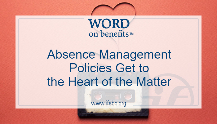 Absence Management Policies Get to the Heart of the Matter