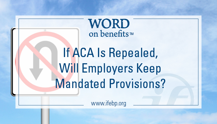 5-18_If-ACA-Is-Repealed-Will-Employers-Keep-Mandated-Provisions_Large