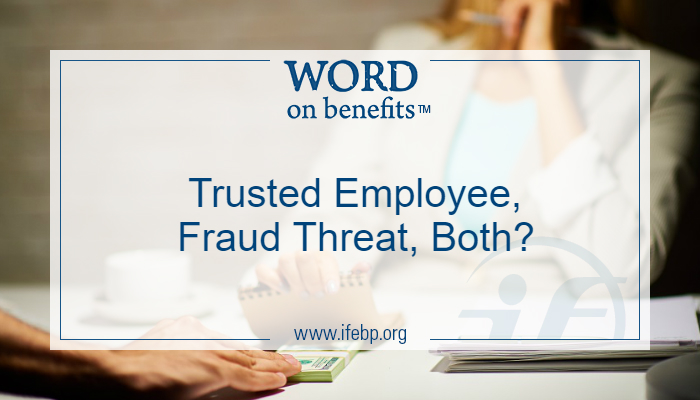 Trusted Employee, Fraud Threat, Both?