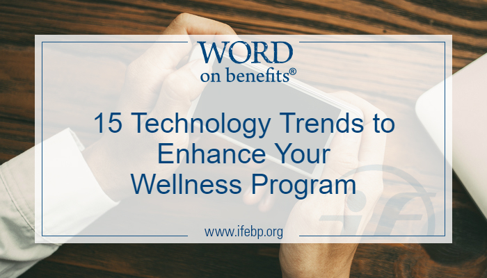 15 Technology Trends to Enhance Your Wellness Program
