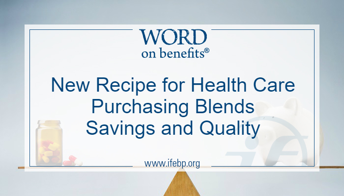 New Recipe for Health Care Purchasing Blends Savings and Quality