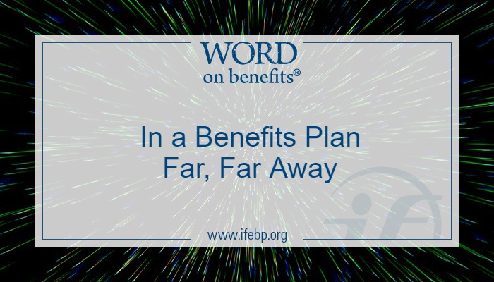In a Benefits Plan Far, Far Away