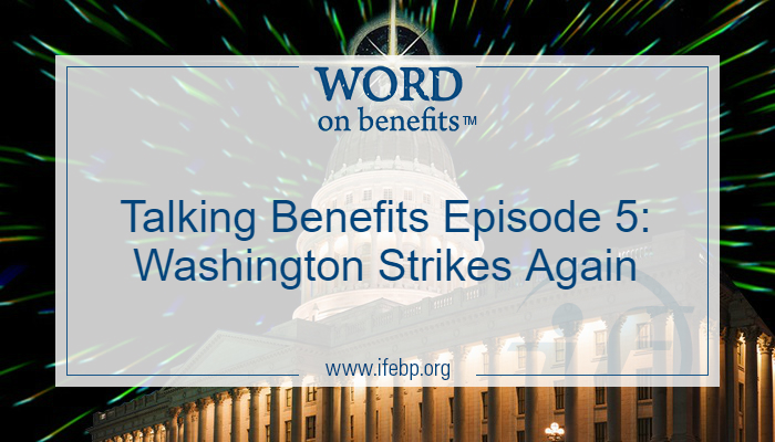 Talking Benefits Episode 5: Washington Strikes Again