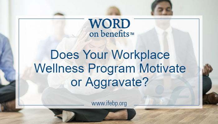 Does Your Workplace Wellness Program Motivate or Aggravate?