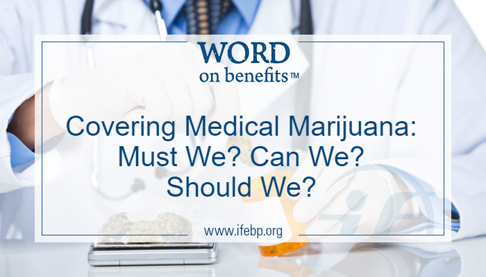 Covering Medical Marijuana: Must We? Can We? Should We?